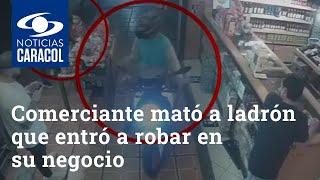 Impresionante video: comerciante mató a ladrón que entró a robar en su negocio