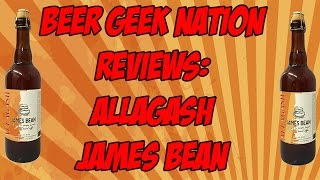 Allagash James Bean (Best of 2016) | Beer Geek Nation Craft Beer Reviews