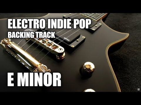 Electro Indie Pop Guitar Backing Track In E Minor