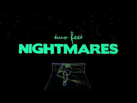 Two Feet – Nightmares