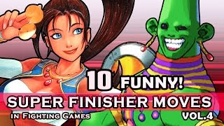 "10 ""FUNNY / WEIRD"" SUPER FINISHER MOVES in Fighting Games VOL.4"