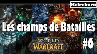 Tutoriel World of Warcraft - Etape 6 : Les champs de Batailles