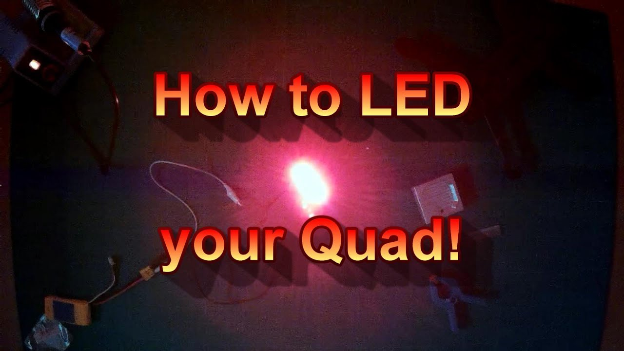 how to led your quad youtube