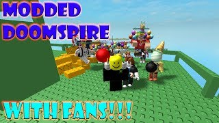 Epic MODDED DOOMSPIRE Gameplay (WITH FANS!)