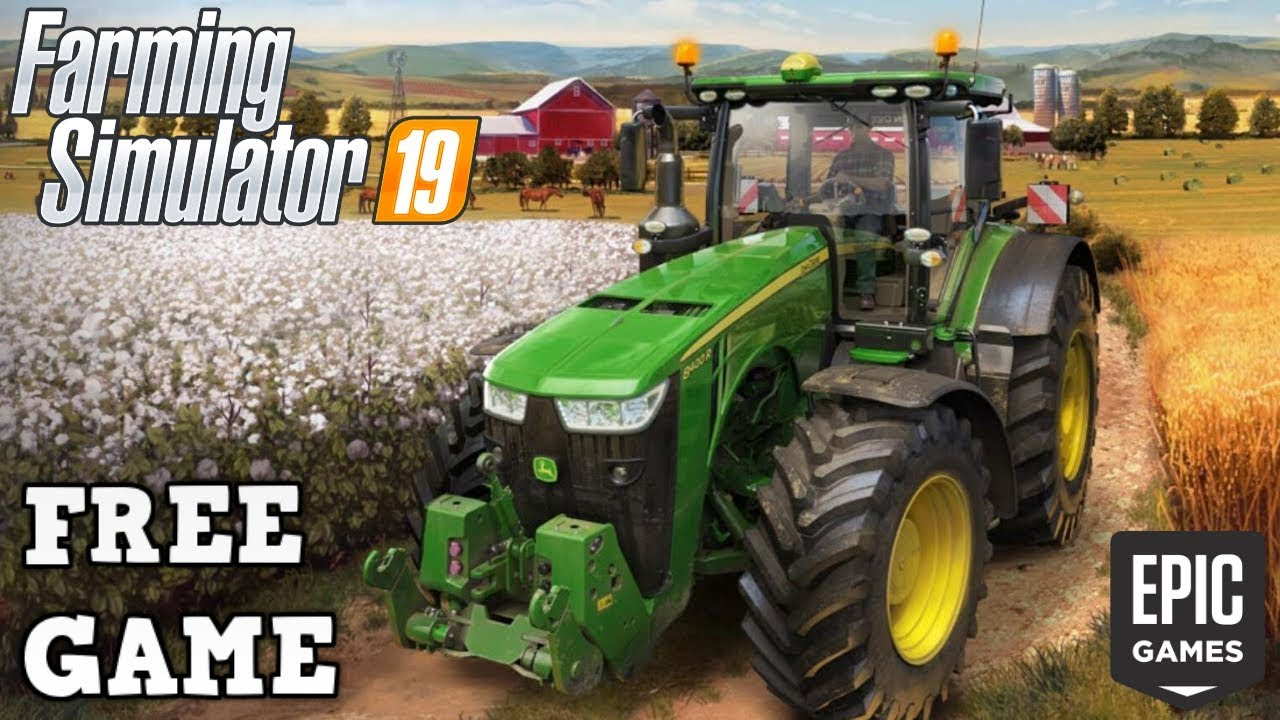 Farming Simulator 2019 is FREE Epic Game Store - YouTube