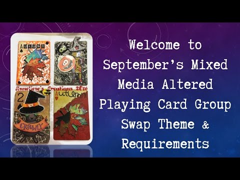 Welcome to September's Mixed Media Altered Playing Card Group Swap *SWAP Partners have been chosen*