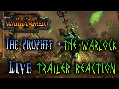 Live Reaction of - Total War: WARHAMMER 2 - The Prophet & The Warlock Trailer