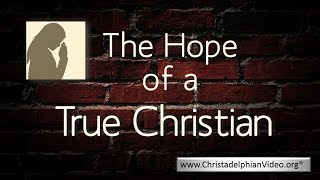 The Hope Of A True Christian - What is it?