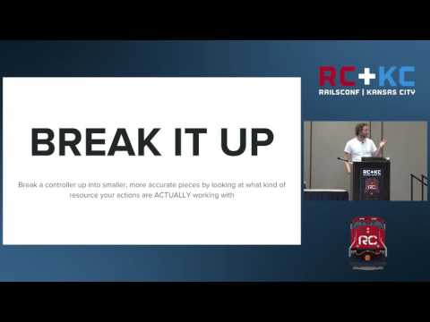 RailsConf 2016 - Zen and the Art of the Controller by Michael Kelly