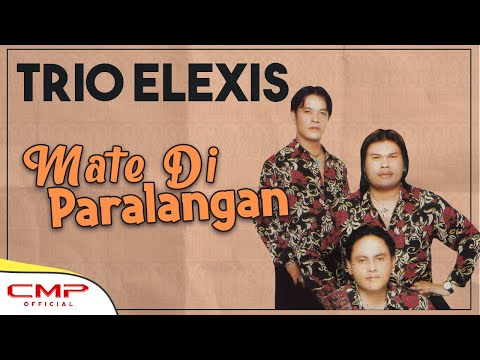 Trio Elexis - Mate Di Paralangan (Official Lyric Video)