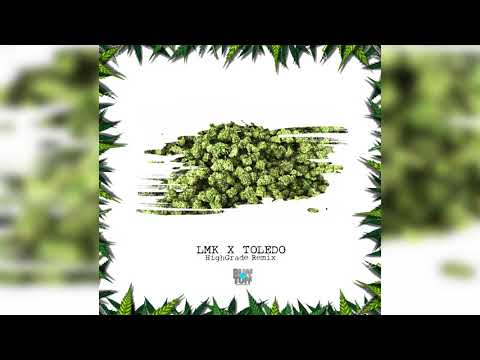 LMK ft. Toledo - High Grade Remix 2018