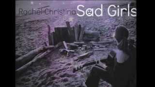 Rachel Christina - Sad Girls