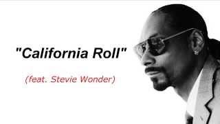 California Roll - Snoop Dogg ft. Stevie Wonder, Pharrell Williams Lyrics