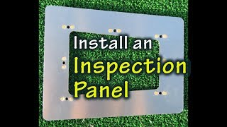 Installing an Inspection or Access Panel in a Homebuilt Aircraft