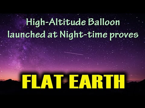 High Altitude Balloon Launched at Night-time Shows The Sun and Proves FLAT EARTH