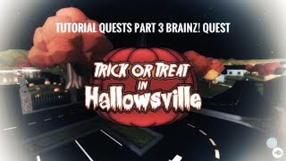 Roblox Trick Or Treat In HallowsVille 2 Tutorial Part 3 BRAINZ! Quest Guide (REUPLOADED)