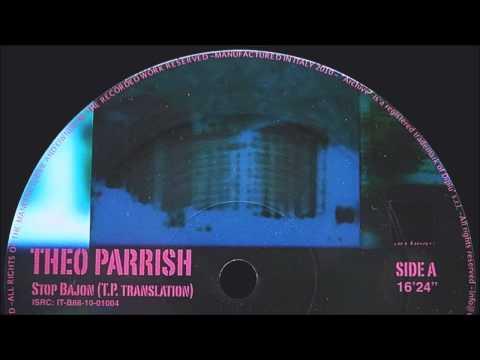 Theo Parrish - Stop Bajon (T.P. Translation)