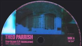 Theo Parrish - Stop Bajon (T.P Translation)
