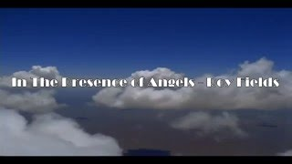 Roy Fields  - In the Presence of Angels  (En presencia de los Angeles)