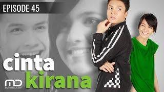 Cinta Kirana Episode 45