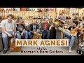 Mark Agnesi Visits Norman's Rare Guitars