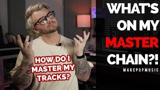 How To Master Your Own Mixes (My Mastering Chain) | Make Pop Music