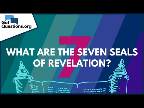 What Are The Seven Seals Of Revelation? | GotQuestions.org