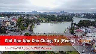 KARAOKE | Giới Hạn Nào Cho Chúng Ta (Remix) - St. Thái Thịnh | Beat Chuẩn