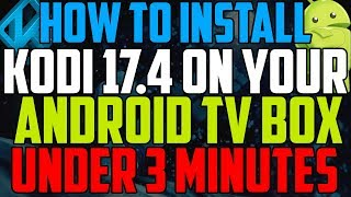 Kodi 17.4 Install On Android Box / Mxq Box In Under 3 Minutes No Computer Using Browser