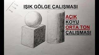 IŞIK GÖLGE ÇALIŞMASI / AÇIK-KOYU-ORTA TON ÇALIŞMASI