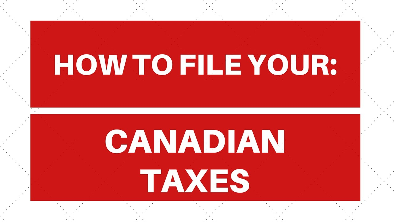 How To File Your: Canadian Taxes For Students And Young Professionals
