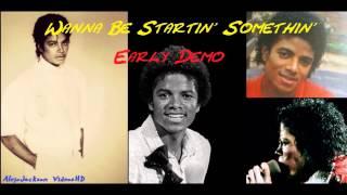 Michael Jackson - Starin' Somethin' (Wanna Be Startin' Somethin' Early Demo) (2013)