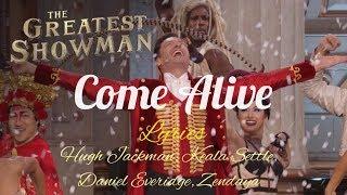 COME ALIVE - Greatest Showman (Lyrics) Hugh Jackman, Keala Settle, Daniel Everidge, Zendaya