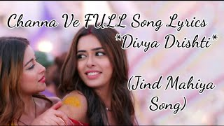 Channa Ve FULL SONG   Divya Drishti  Serial song   Jind Mahiya Song   Star Plus   HD Lyrical Video  