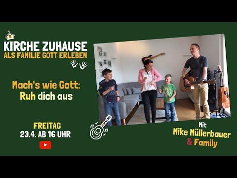 """Mach's wie Gott: Ruh dich aus! 23.4.2021 """"Kirche Zuhause - Als Familie Gott erleben"""""""