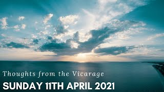 Thoughts from the Vicarage - 11th April 2021