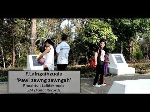 Pawi zawng zawngah - F. Lalngaihzuala (Official Video 2016)