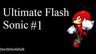 Ultimate Flash Sonic [1] (Gameplay sin comentar).- DarthDarkHulk