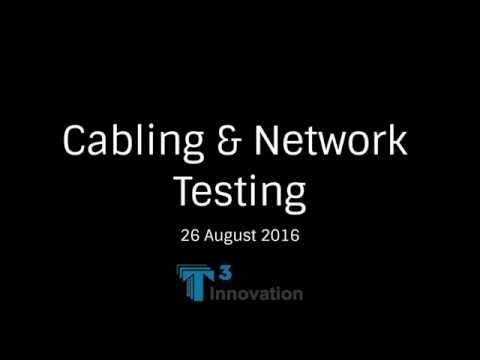 Cabling and Network Testing [26 Aug 2016]