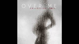 Collective Soul - Over Me (Audio)