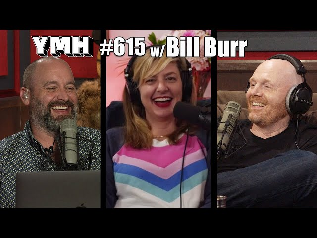 Your Mom's House Podcast - Ep.615 w/ Bill Burr