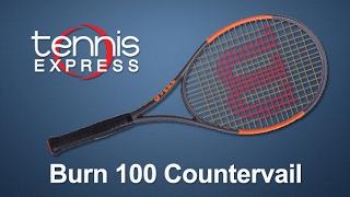 Wilson Burn 100 Countervail Tennis Racquet Review | Tennis Express