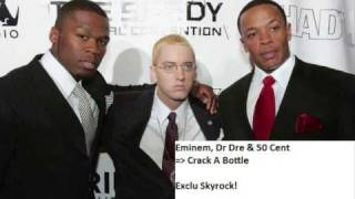 [MP3] Eminem, Dr Dre & 50 Cent - Crack A Bottle (exclu Skyrock!)