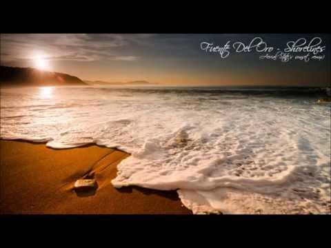 Fuente Del Oro - Shorelines (Aerial State's sunset remix)