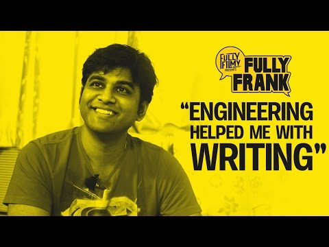"""""""Engineering helped me with Writing""""   Fully Frank with Kabilan Vairamuthu   Fully Filmy"""