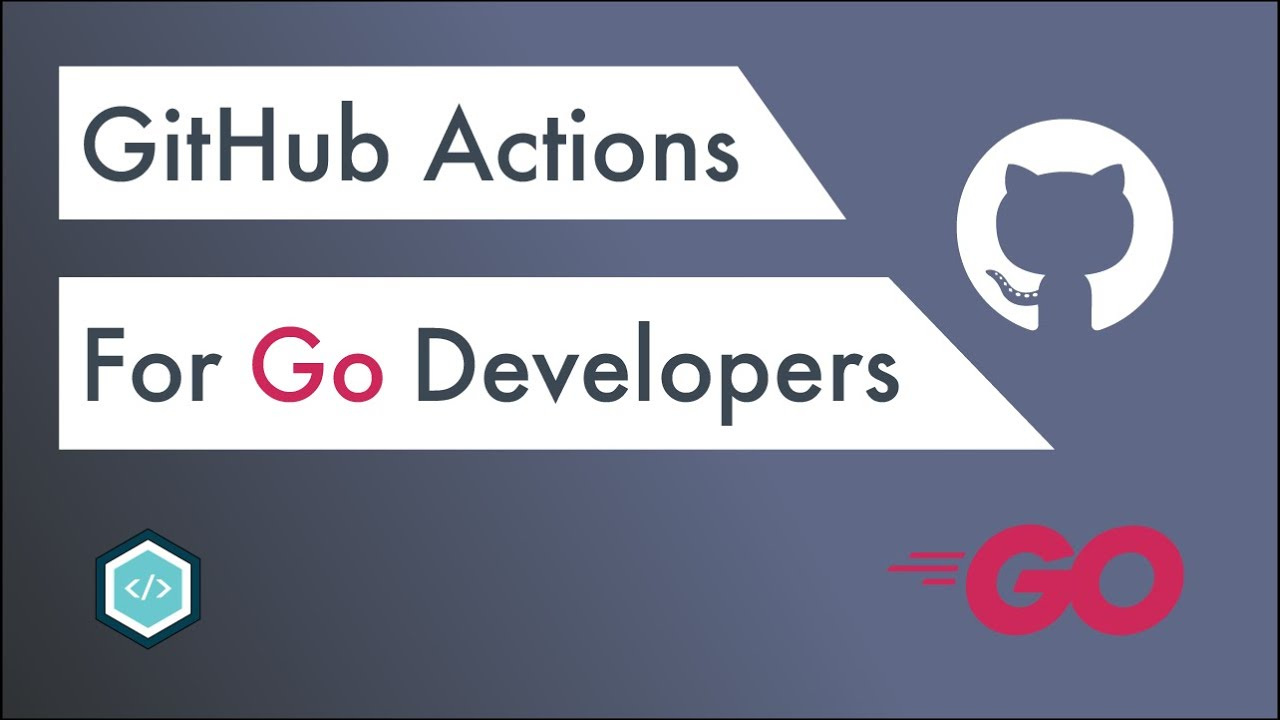 GitHub Actions for Go Developers!