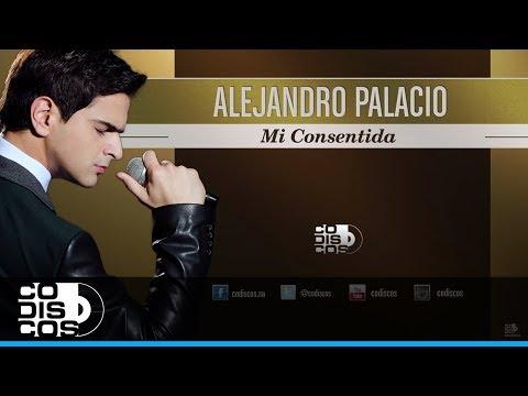 Alejandro Palacio - Mi Consentida | Audio