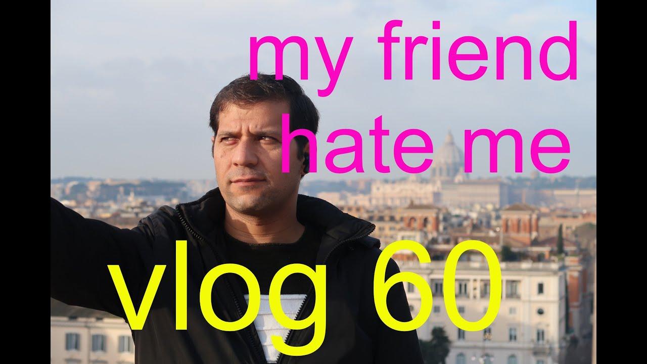 My friend hate me - YouTube