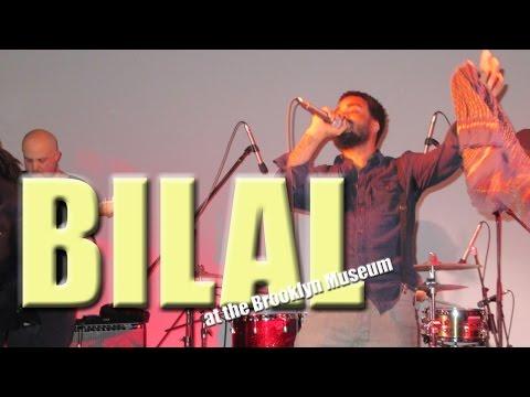 Bilal @ the