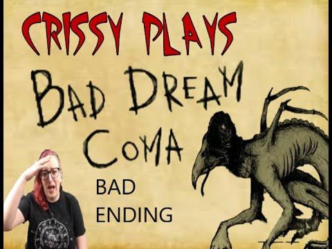 Bad Dream Coma - Bad - Part 1  